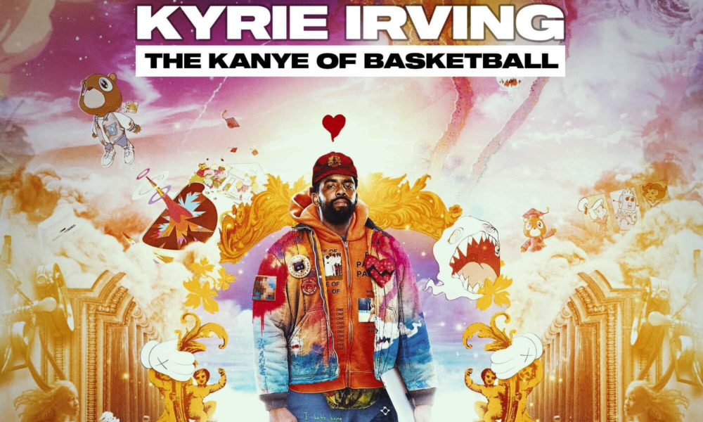 PODCAST: Kyrie Irving | The Kanye Of Basketball